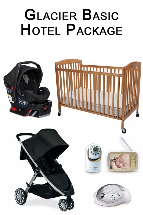 BabyQuip - Baby Equipment Rentals - Glacier Basic Hotel Package - Glacier Basic Hotel Package -